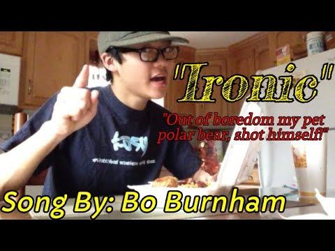 """""""Ironic"""" - Bo Burnham"""