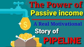 The power of passive income || Motivational Short Story || Pipeline || Pintu saini