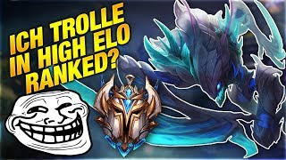 Ich Trolle in High Elo Ranked? [League of Legends] [Deutsch / German]