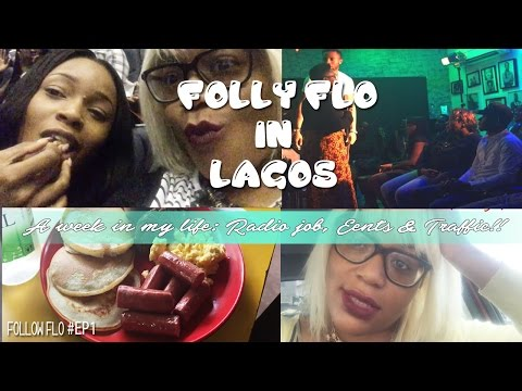 A WEEK IN MY LIFE VLOG: LIVING IN LAGOS, MY RADIO JOB, EVENTS & TRAFFIC!! - FOLLOW FLO #EP 1