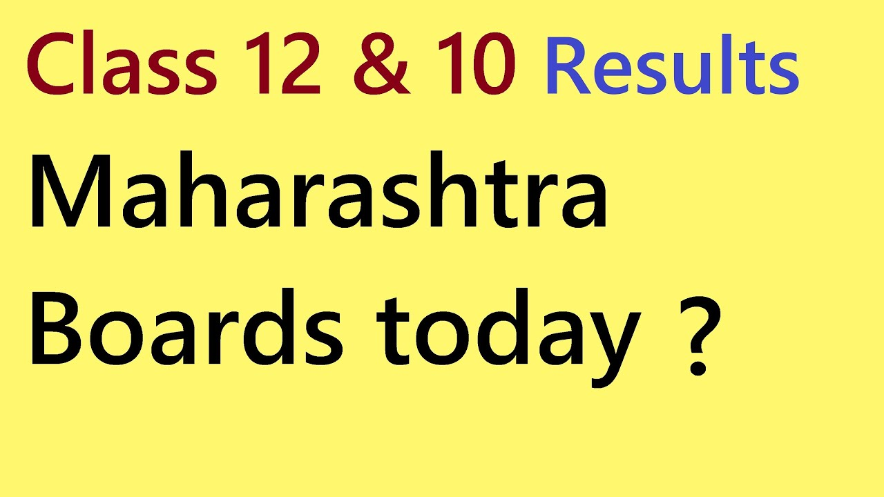 Class 12 And 10 Results Maharashtra Boards Today Youtube
