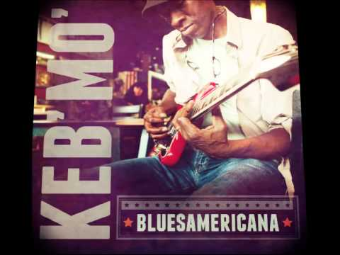 "KEB' MO' - ""BLUESAMERICANA"" 2014 -  THAT'S ALRIGHT"