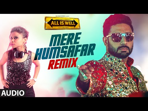 'Mere Humsafar (Remix)' Full AUDIO Song | Mithoon, Tulsi Kumar | All Is Well | DJ J-Ya T-Series