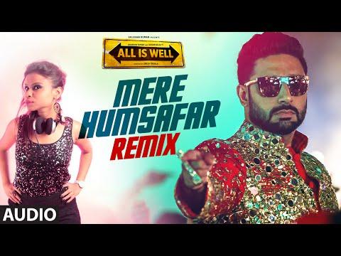 'mere-humsafar-(remix)-full-audio-song-|-mithoon,-tulsi-kumar-|-all-is-well-|-dj-j-ya-t-series