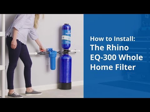 How To Install An Aquasana Rhino Eq 300 Whole House Water Filter You