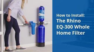 How To Install An Aquasana Rhino Eq 300 Whole House Water Filter You