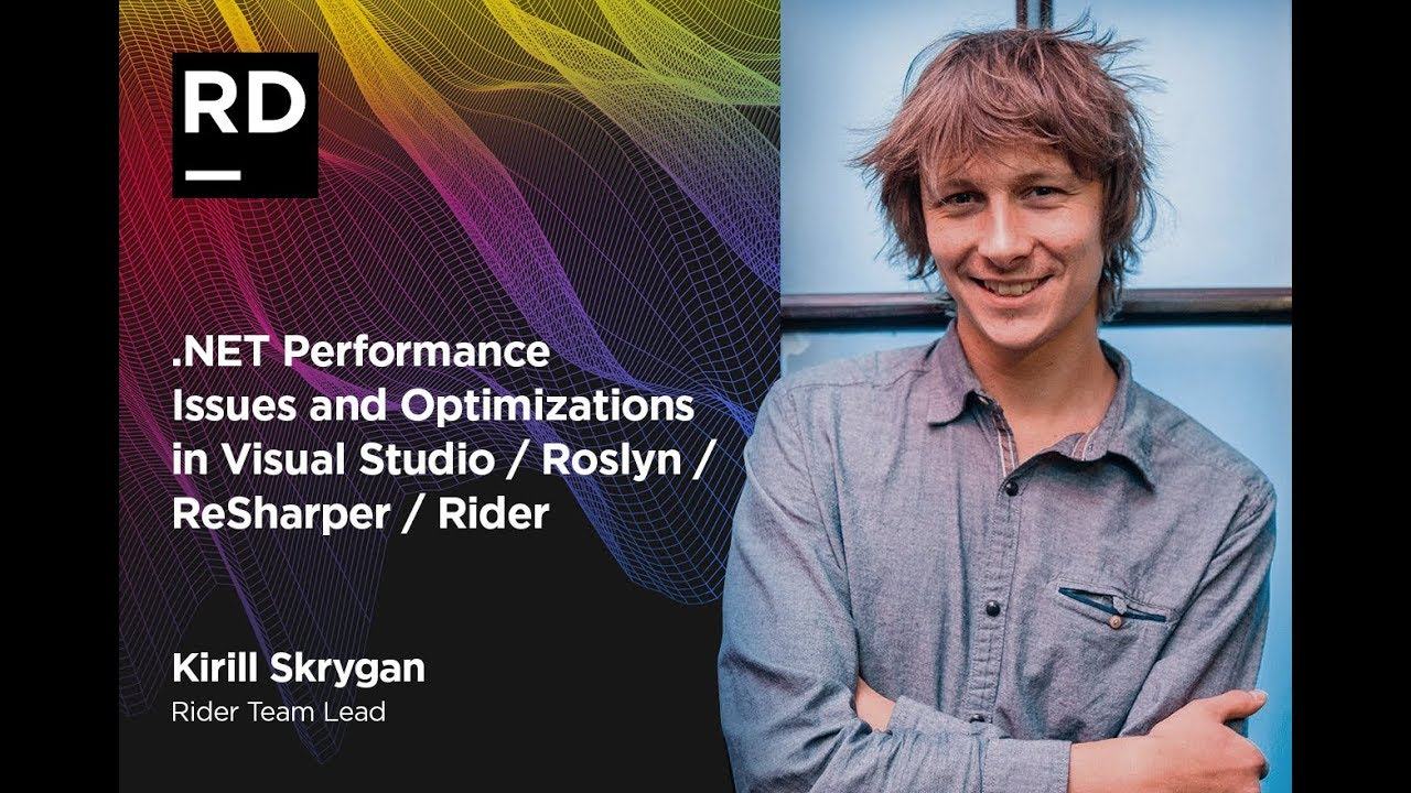 NET Performance Issues and Optimizations in Visual Studio / Roslyn /  ReSharper / Rider