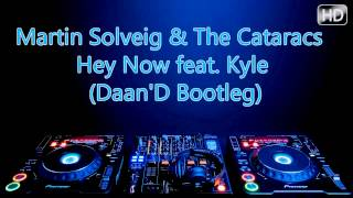 Martin Solveig & The Cataracs - Hey Now feat. Kyle (Daan