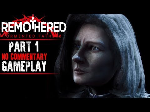 Remothered: Tormented Fathers Gameplay - Part 1 (No Commentary)