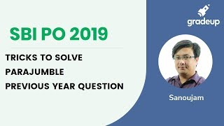 SBI PO Prelims 2019:Tricks to solve Parajumble (Previous year questions)