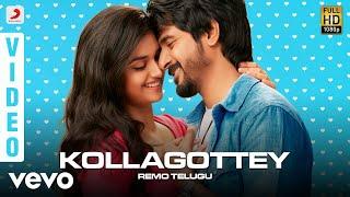 REMO (Telugu) - Kollagottey Video | Sivakarthikeyan | Anirudh