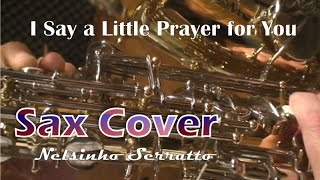 I Say a Little Prayer for You - Sax Cover e Piano
