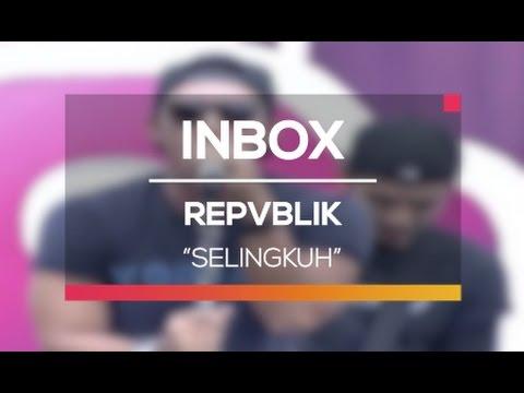 Repvblik - Selingkuh (Live on Inbox)