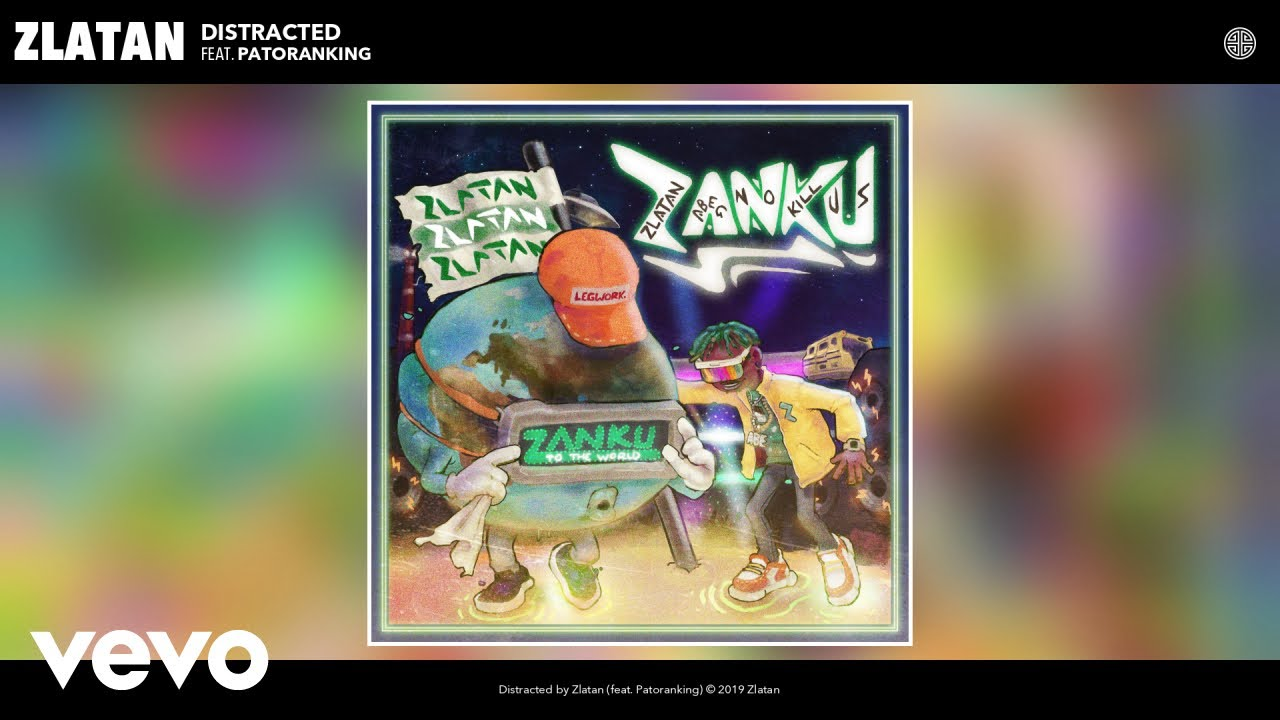 Zlatan - Distracted (Audio) ft. Patoranking