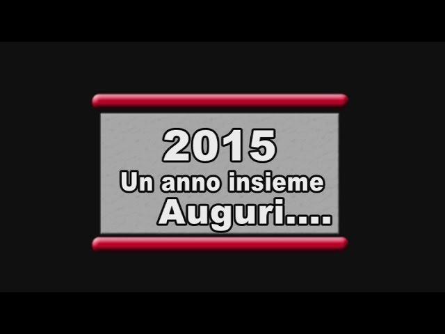 2015 Un Anno insieme AUGURI.....