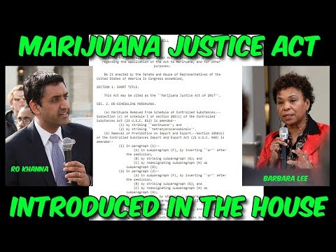 The Marijuana Justice Act Introduced in the House by Barbara Lee and Ro Khanna!