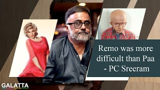 Remo complicated more than Amitabh's Paa | PC Sreeram