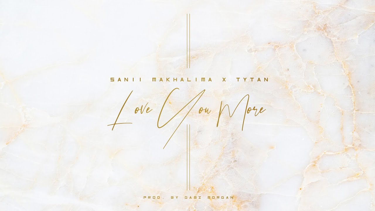 Download Tytan, Sanii Makhalima - Love You More (Official Audio)