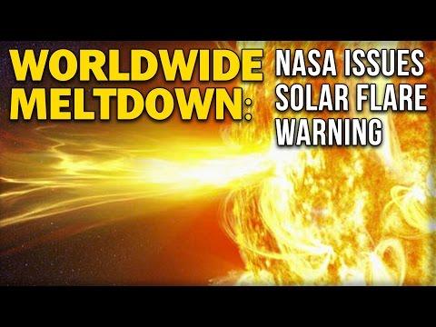 WORLDWIDE MELTDOWN: NASA ISSUES SOLAR FLARE WARNING