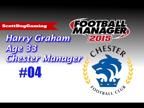 """Football Manager 2015 Career Mode """"Try Outs"""" Ep 4 Harry Graham - Chester ScottDogGaming HD"""