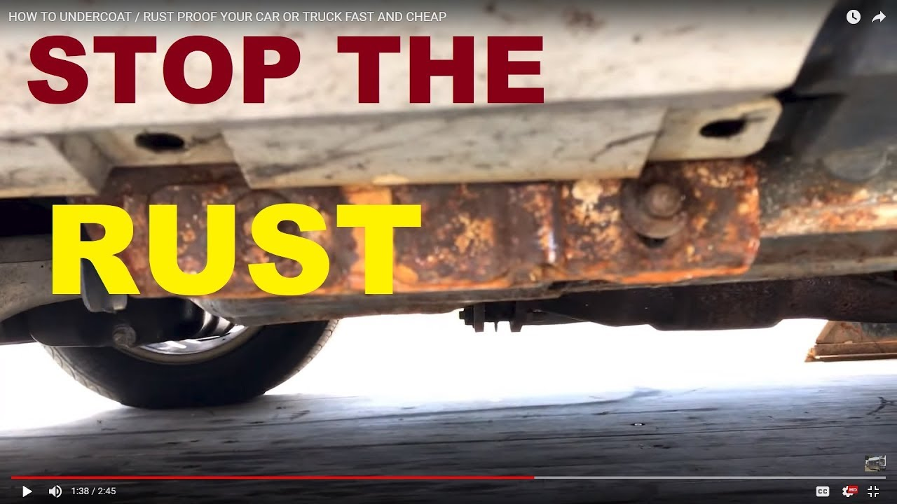How To Undercoat Rust Proof Your Car Or Truck Youtube