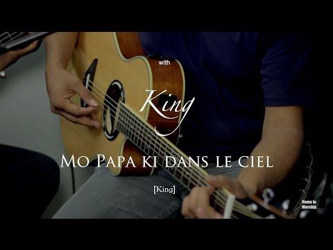 Mo Papa ki dans le ciel (King)-Home in Worship with King