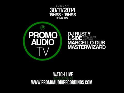 PROMO AUDIO TV #001 = 30/11 3pm (Brazil time) - Dj Rusty / L-Side / Masterwizard / Marcello Dub