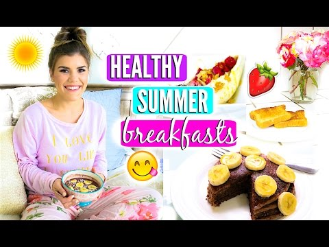 Healthy Summer Breakfast Recipe Ideas!