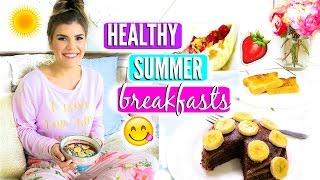 Healthy Summer Breakfast Recipe Ideas!