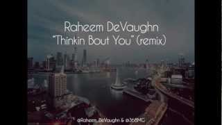 Watch Raheem Devaughn Thinkin Bout You remix video