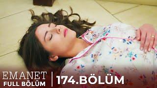 Emanet | 174. Bölüm