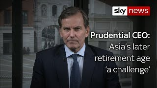 Group Chief Executive for Prudential: Asia's later retirement age 'a challenge'