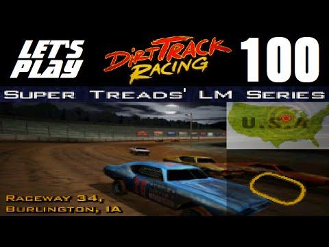 Let's Play Dirt Track Racing - Part 100 - Y9R8 - 34 Raceway