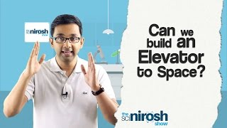 Can we build an Elevator to Space? | The SciNirosh Show | Tamil Science