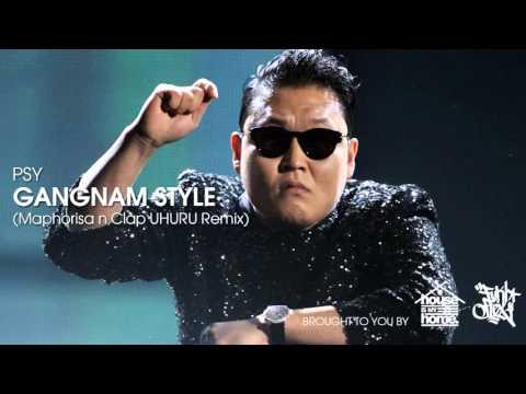 Psy - Gangnam Style (Maphorisa n Clap UHURU Remix)