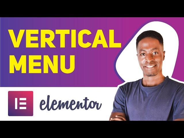 ELEMENTOR VERTICAL MENU TUTORIAL - Create a Free Vertical Menu in Elementor