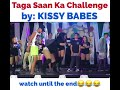 Taga Saan Ka Challenge by KISSY BABES watch until the end