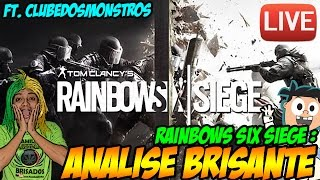 Rainbows Six SIEGE - Analise Brisante - Parte 2   #SOUDOCLUBE (250 Likes=Sorteio GTA)