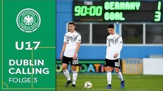 Niederlage zum EM-Auftakt - Die Highlights der U17 gegen Italien | Dublin Calling | Folge 3
