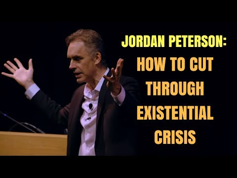 Jordan Peterson on how to cut through existential crisis