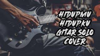Hidupmu Hidupku | Guitar Solo Cover