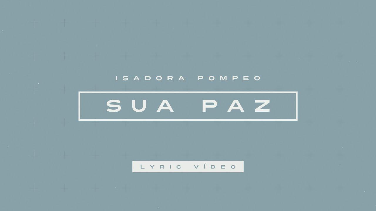 Isadora Pompeo - Sua Paz (Lyric Video)