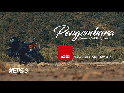 PENGEMBARA   Ep. 3 by GIVI EXPLORER Ride to HU Indonesia 2017
