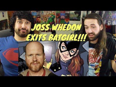 JOSS WHEDON EXITS BATGIRL 'Cause He