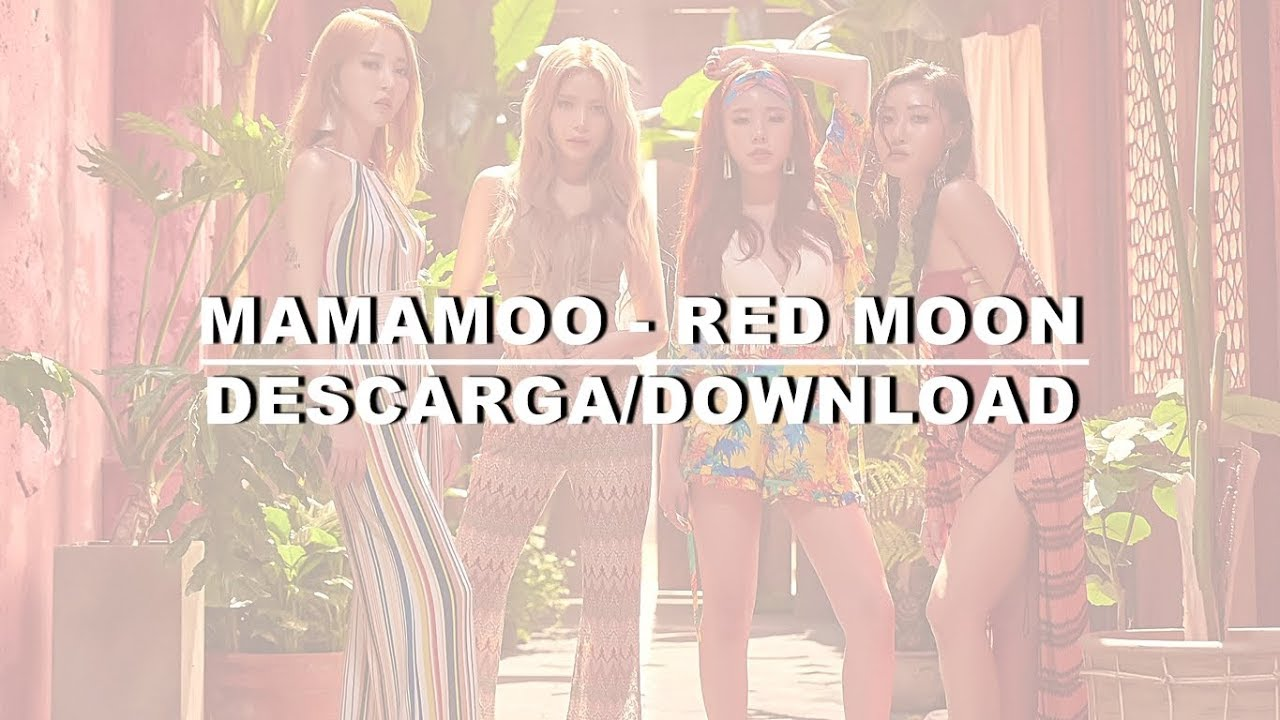 MAMAMOO - RED MOON - (DESCARGA/DOWNLOAD)