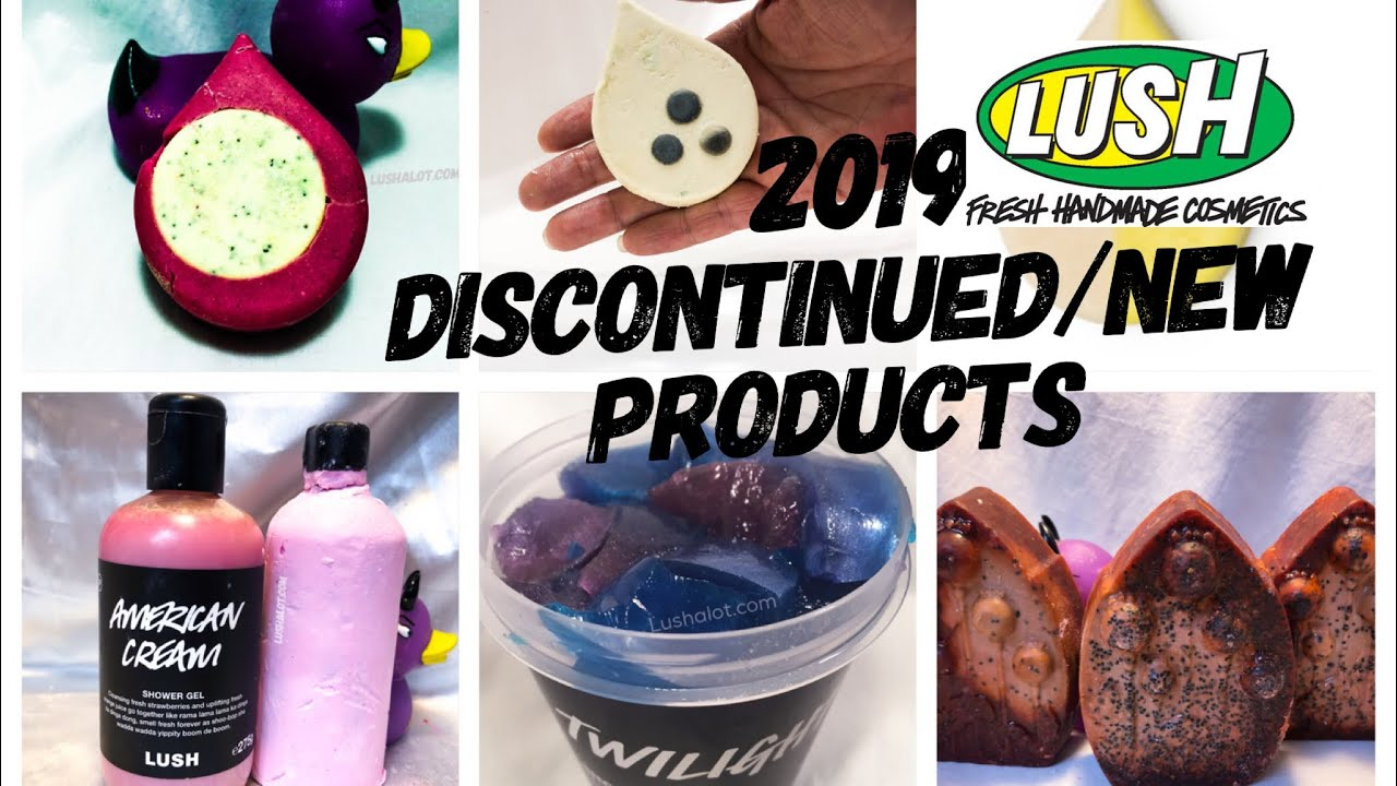 Lush 2019 Discontined and New products List