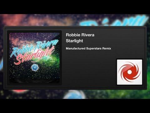 Robbie Rivera - Starlight (Manufactured Superstars Remix)