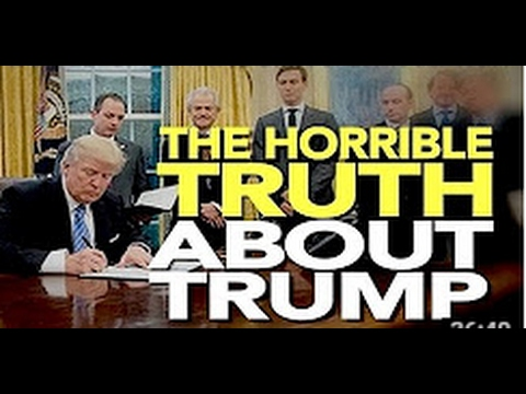 THE HORRIBLE TRUTH ABOUT TRUMP?