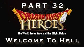 Dragon Quest Heroes: Playthrough Part 32 - Welcome To Hell (1080p 60fps)