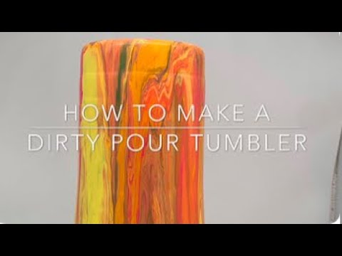 How to make a Dirty Pour Tumbler